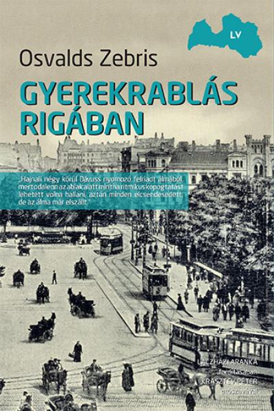 Osvalds Zebris - Gyerekrablás Rigában