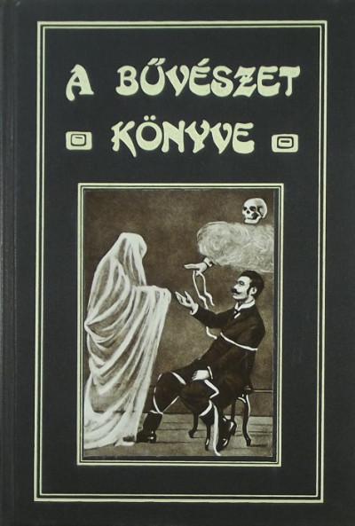 Tolnai Simon  (Szerk.) - A bűvészet könyve