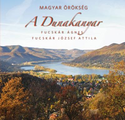 Fucskár Ágnes - Fucskár József Attila - A Dunakanyar - Magyar örökség