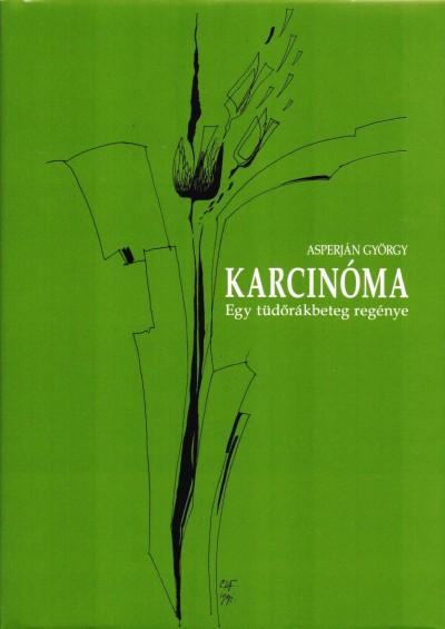 Asperján György - Karcinóma