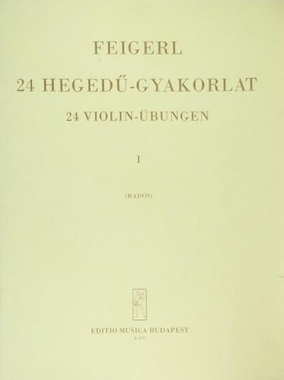 P. Feigerl - 24 hegedű-gyakorlat - 24 Violin-Übungen