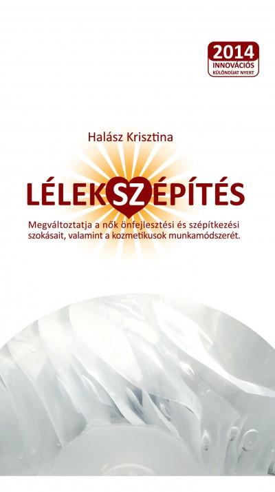 Halász Krisztina - Lélek(sz)építés
