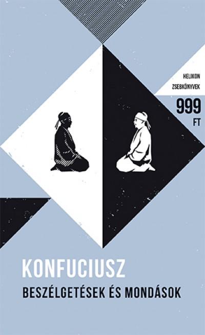 Konfuciusz - Beszélgetések és mondások - Helikon Zsebkönyvek 52.