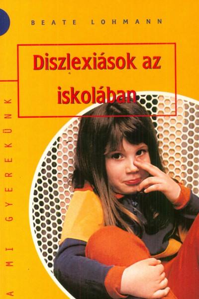 Beate Lohmann - Diszlexiások az iskolában