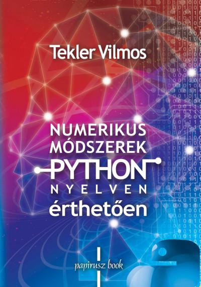 Tekler Vilmos - Numerikus módszerek Python nyelven - érthetően