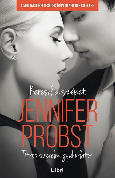 Jennifer Probst - Keresd a szépet