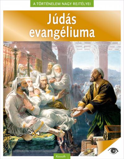 Bartók Flóra  (Szerk.) - A történelem nagy rejtélyei 10. - Júdás evangéliuma