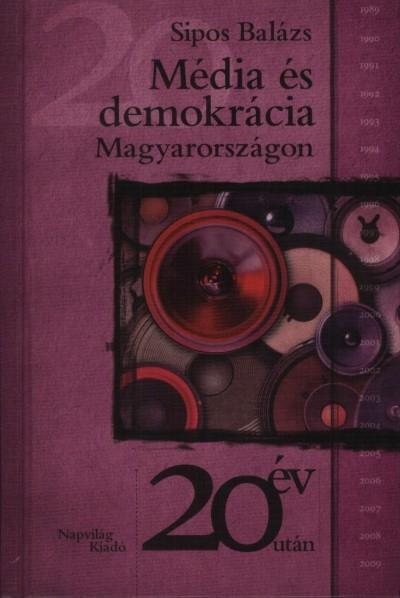 Sipos Balázs - Média és demokrácia Magyarországon