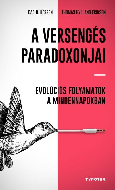 Thomas Hylland Eriksen - Dag O. Hessen - A versengés paradoxonjai