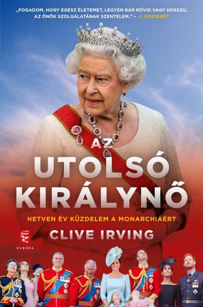 Clive Irving - Az utolsó királynő