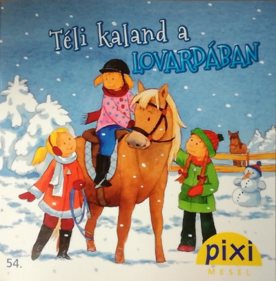 Josefine R Schwarz - Pixi mesél - Téli kaland a lovardában