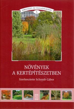 Schmidt G�bor - N�v�nyek a kert�p�t�szetben