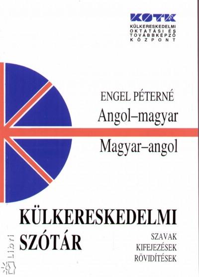 Engel Péterné - Angol - magyar, magyar - angol külkereskedelmi szótár