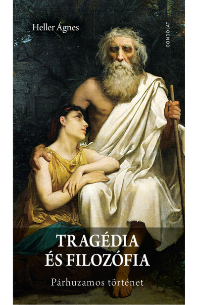 Heller Ágnes - Tragédia és filozófia