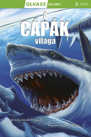 Consuelo Delgado - Olvass velünk! (2) - A cápák világa