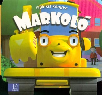 Fecske Csaba - Markoló - Fiúk kis könyve