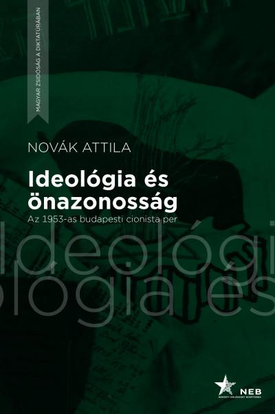 Novák Attila - Ideológia és önazonosság