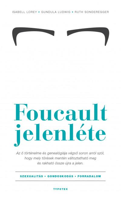 Isabell Lorey - Gundula Ludwig - Ruth Sonderegger - Foucault jelenléte