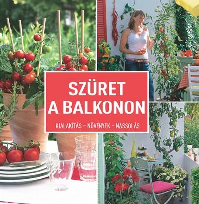 Melanie Grabner - Szüret a balkonon