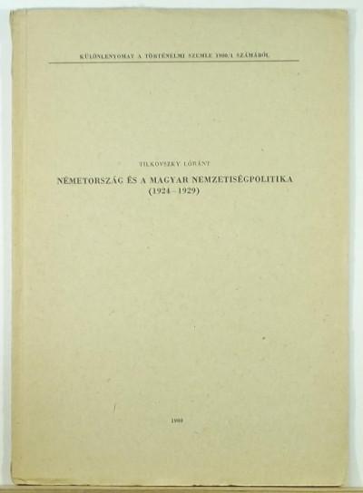 Tilkovszky Loránt - Németország és a magyar nemzetiségpolitika
