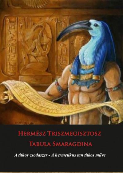 - Hermész Triszmegisztosz - Tabula Smaragdina