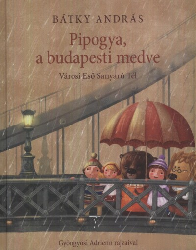 Bátky András - Pipogya, a budapesti medve