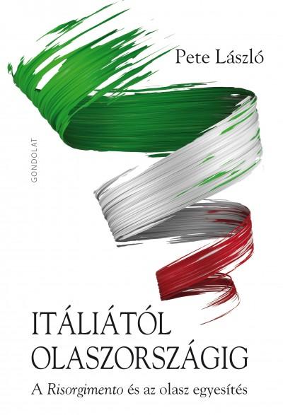 Pete László - Itáliától Olaszországig