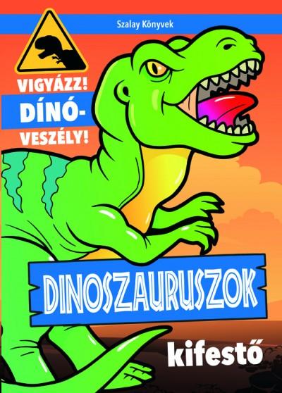 Tyihák Katalin  (Szerk.) - Dinoszauruszok kifestője-Vigyázz! Dínóveszély