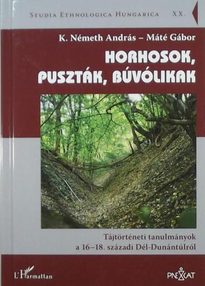 K. Németh András  (Szerk.) - Máté Gábor  (Szerk.) - Horhosok, puszták, búvólikak
