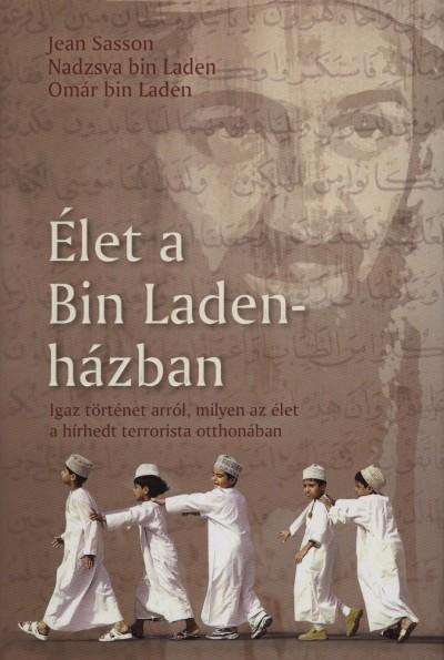 Nadzsva Bin Laden - Omar Bin Laden - Jean Sasson - Élet a Bin Laden-házban