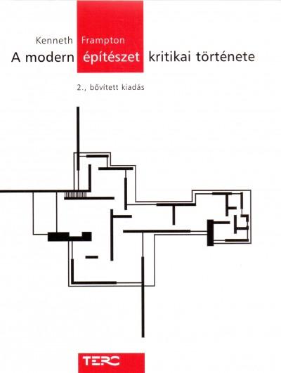 Kenneth Frampton - A modern építészet kritikai története