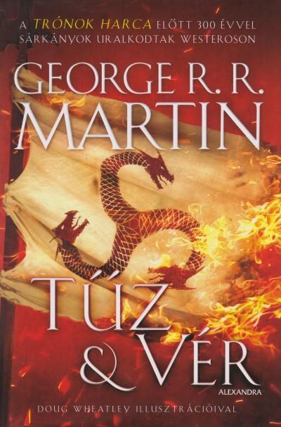 George R. R. Martin - Tűz és vér