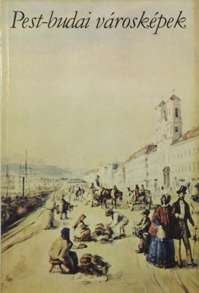 Granasztói Pál - Pest-budai városképek