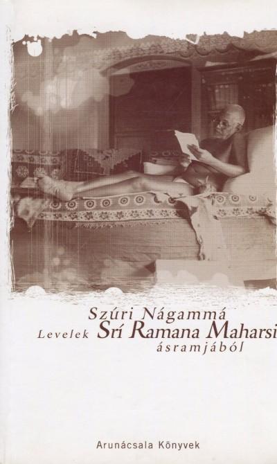 Szúri Nágammá - Levelek Srí Ramana Maharsi ásramjából