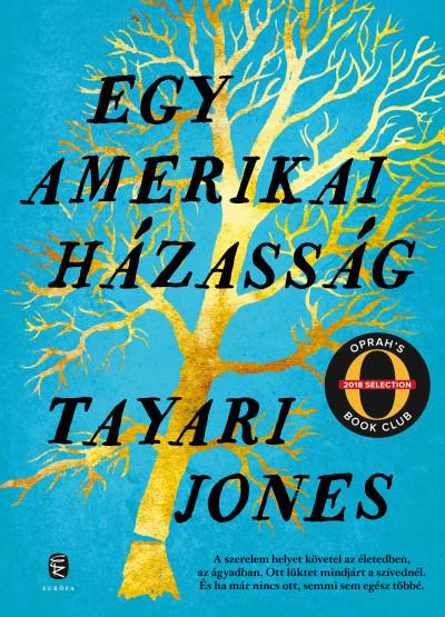 Tayari Jones - Egy amerikai házasság
