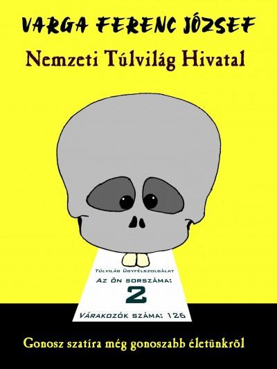 Varga Ferenc József - Nemzeti Túlvilág Hivatal