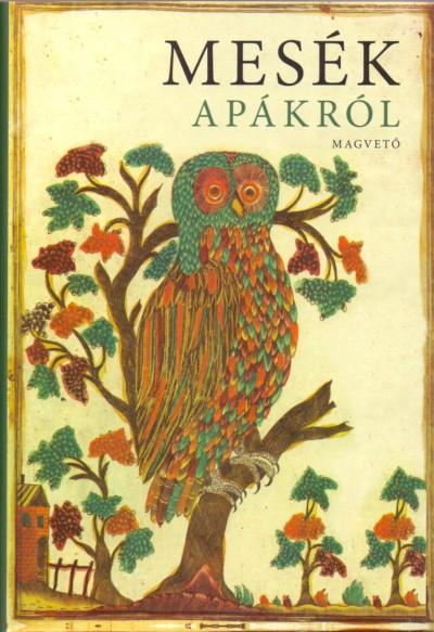 Boldizsár Ildikó  (Vál.) - Boldizsár Ildikó  (Szerk.) - MESÉK APÁKRÓL