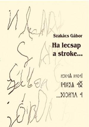 Szak�cs G�bor - Ha lecsap a stroke
