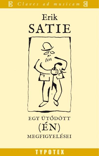 Erik Satie - Egy ütődött (én) megfigyelései