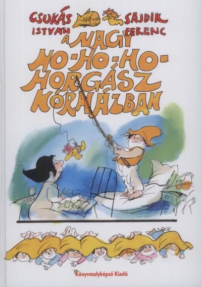 Csukás István - A nagy ho-ho-ho-horgász kórházban