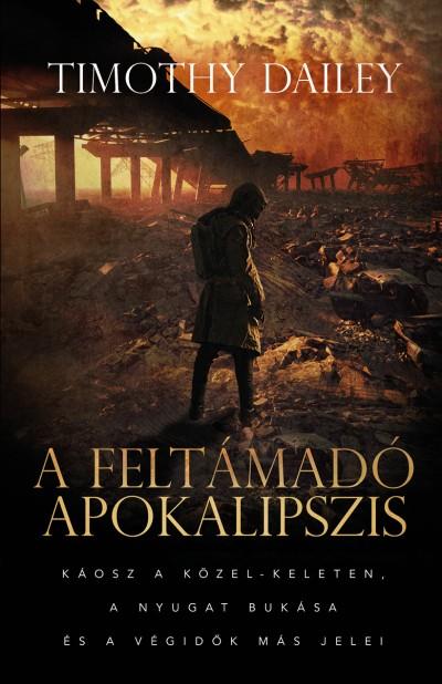 Timothy Dailey - A feltámadó Apokalipszis