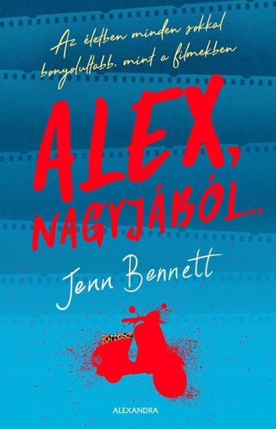 Jenn Bennett - Alex, nagyjából...