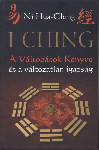 Ni Hua-Ching - I Ching - A Változások Könyve és a változatlan igazság