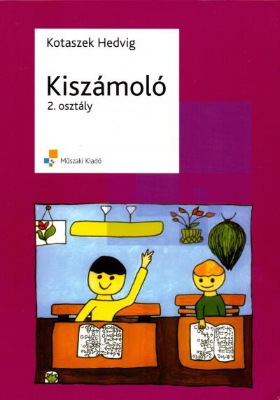 Hajduné Kotaszek Hedvig - Kiszámoló 2. osztáy - A mechanikus számolási készség fejlesztése