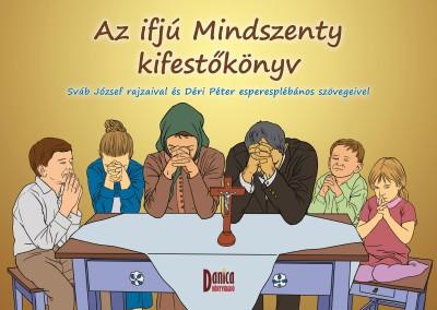 Déri Péter  (Szerk.) - Az ifjú Mindszenty kifestőkönyv
