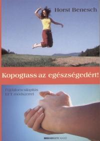 EFT módszer könyv: Horst Benesch: Kopogtass az egészségedért!
