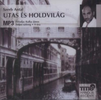 Szerb Antal - Kulka János - Utas és holdvilág - Hangoskönyv MP3