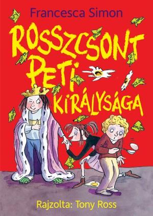 Francesca Simon - Rosszcsont Peti kir�lys�ga