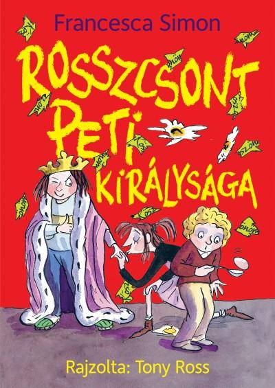 Francesca Simon - Rosszcsont Peti királysága