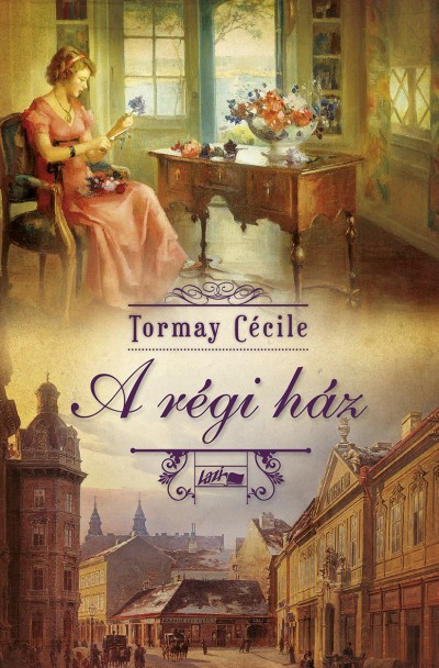 Tormay Cécile - A régi ház